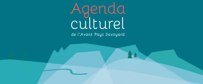 Agenda culturel de l'avant pays savoyard